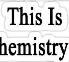 This Is Not A Democracy This Is My Chemistry Class And I Make The Rules  Sticker