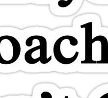 Volleyball Coaches Don't Cry  Sticker