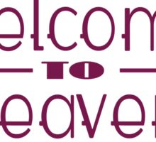 'welcome to heaven' quote2 Sticker