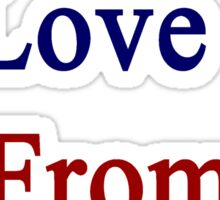 The Man I Love Is From Costa Rica  Sticker