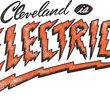 Cleveland is Electric by WeBleedOhio