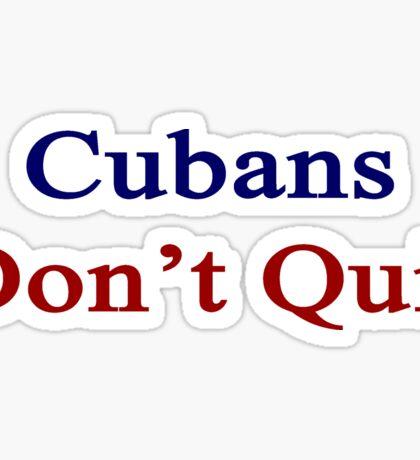 Cubans Don't Quit  Sticker