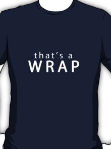 That's a Wrap! T-Shirt