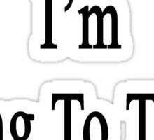 Stop Talking I'm Going To Teach Economics  Sticker