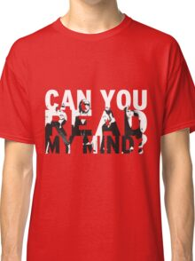 Can you read my mind? Classic T-Shirt