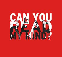 Can you read my mind? Unisex T-Shirt