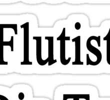 I'll Become A Flutist Or Die Trying  Sticker