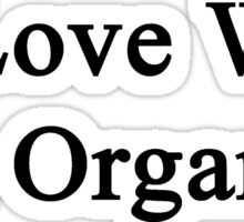 In Love With An Organist  Sticker