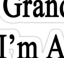 Thanks To My Grandma I'm A Photographer  Sticker