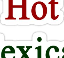 I Love My Hot Mexican Wife  Sticker