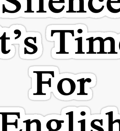 Silence It's Time For English  Sticker
