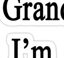 Thanks To My Grandma I'm A Writer  Sticker