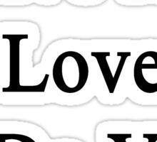 I Live And Love To Do Yoga  Sticker