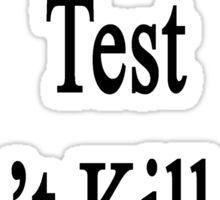 My Art Test Won't Kill You If You Studied  Sticker