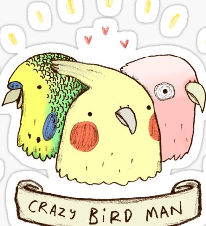 Crazy Bird Man Sticker