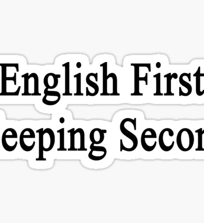 English First Sleeping Second  Sticker