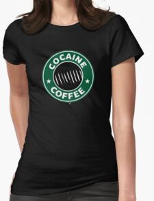 Cocaine Coffee Womens Fitted T-Shirt
