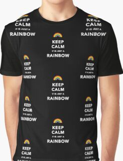 Keep Calm Is Just a Rainbow Graphic T-Shirt