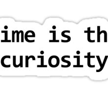 My crime is that of curiosity Sticker