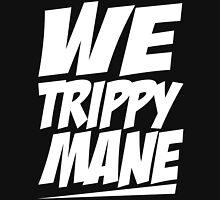 We Trippy Mane Unisex T-Shirt