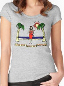 Let's Talk Dirty In Hawaiian Women's Fitted Scoop T-Shirt