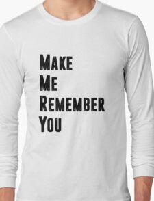 Remember. Long Sleeve T-Shirt