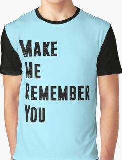 Remember. Graphic T-Shirt