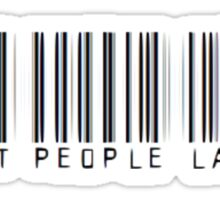 Don't Let People Label You Sticker