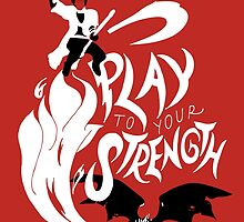 Play to Your Strength by pietowel