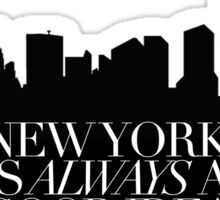 New York is Always a Good Idea Sticker