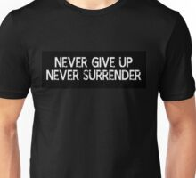 Never Give Up, Never Surrender Unisex T-Shirt