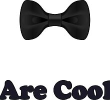 Black Bow Ties Are Cool T-Shirt Clothing Sticker by deanworld
