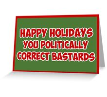 Funny Christmas card for PC bastards Greeting Card