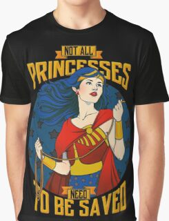 Not all princesses need to be saved Graphic T-Shirt