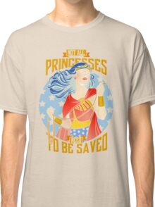Not all princesses need to be saved Classic T-Shirt