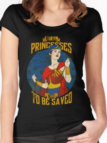 Not all princesses need to be saved Women's Fitted Scoop T-Shirt