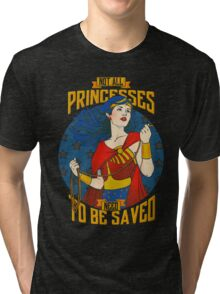 Not all princesses need to be saved Tri-blend T-Shirt