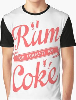 Rum You Complete My Coke Graphic T-Shirt