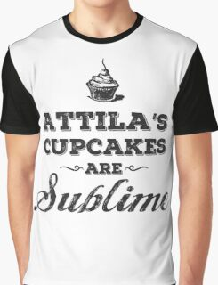Attila's Cupcakes are Sublime Graphic T-Shirt