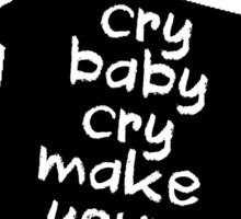 Engaging The Cry Baby Sticker