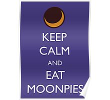 Keep Calm and Eat Moonpies Poster