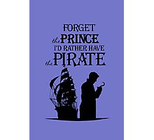 I'd rather have the Pirate! Photographic Print