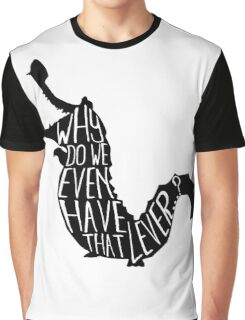 Why do we even have that lever...? Graphic T-Shirt