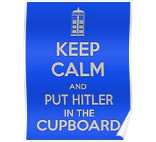 Keep calm and put things in the cupboard Poster