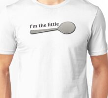I'm the LITTLE Spoon! 1 Unisex T-Shirt