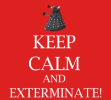 Keep Calm and EXTERMINATE by Rainpotion