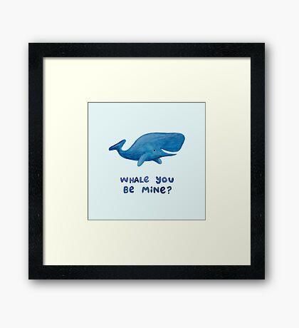 Whale You Be Mine? Framed Print