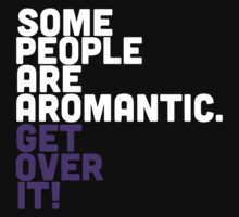 Some people are AROMANTIC by prospero