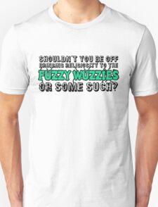 Religiosity to the Fuzzy Wuzzies T-Shirt