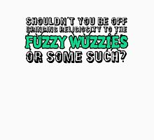 Religiosity to the Fuzzy Wuzzies Unisex T-Shirt